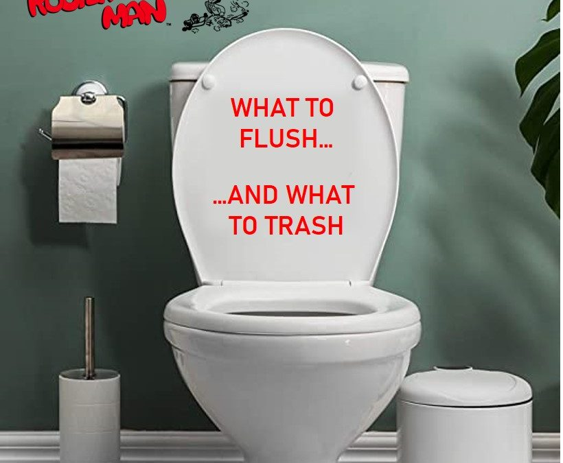 What to Flush…and What to Trash!